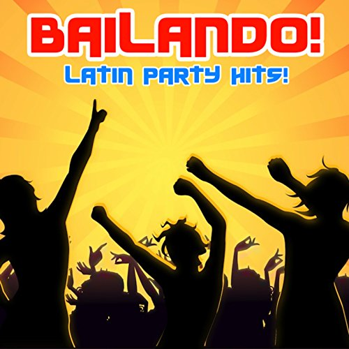 The Sacados Stream or buy for $9.49 · Bailando! (Latin Party Hits!)