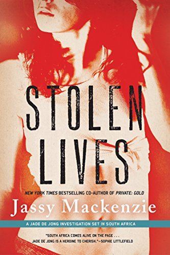 Stolen Lives (A PI Jade de Jong Novel) by Soho Crime