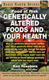 Genetically Altered Foods and Your Health, Ken Roseboro, 1591200598