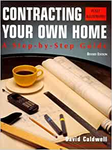 Contracting Your Own Home A Step By Step Guide David