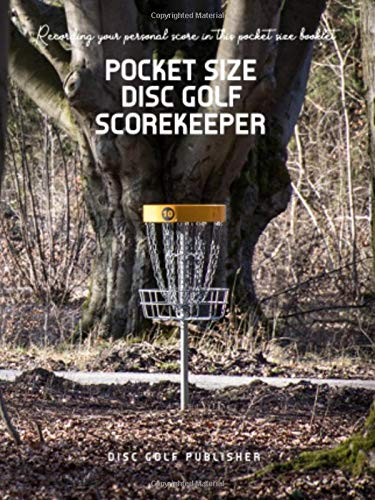 - Pocket Size Disc Golf Scorekeeper: Recording your personal score in this pocket size  booklet