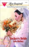 Tucker's Bride, Lois Richer, 0373871899