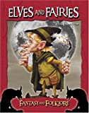 Elves and Fairies (Fantasy & Folklore)