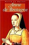 Anne de Bretagne par Le Boterf