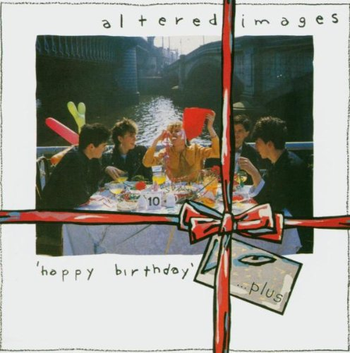 happy birthday altered images Altered Images   Happy Birthday   Amazon.Music happy birthday altered images