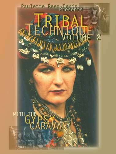 Paulette Rees-Denis presents Gypsy Caravan's Tribal Technique Volume - Sales Caravan Usa