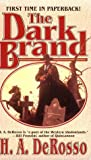 The Dark Brand, H. A. DeRosso and H. Derosso, 0843944129