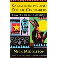 Kalashnikovs and Zombie Cucumbers: Travels in Mozambique