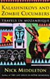 img - for Kalashnikovs and Zombie Cucumbers: Travels in Mozambique book / textbook / text book
