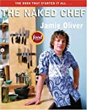 The Naked Chef, Jamie Oliver, 1401308236