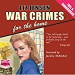 War Crimes for the Home | Liz Jensen