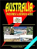 Australia Investment and Business Guide, International Business Publications Staff, 0739740091