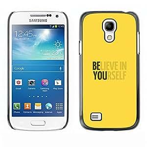 TopCaseStore / la caja del caucho duro de la cubierta de protección de la piel - Believe In Yourself Yellow Motivational - Samsung Galaxy S4 Mini i9190 MINI VERSION!