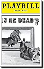 IS HE DEAD? - PLAYBILL - FEBRUARY 2008 by…