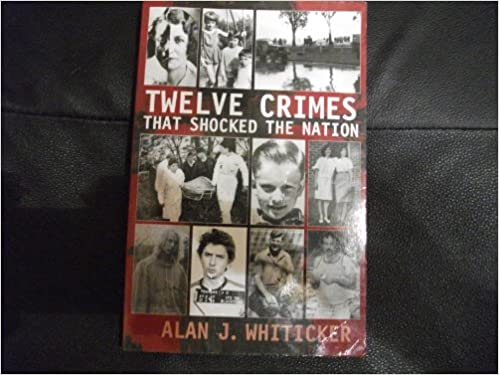 Twelve Crimes That Shocked the Nation