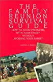 The Family Reunion Survival Guide, Laurence A. Basirico, 0972971408