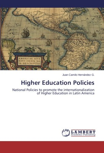 Read Online Higher Education Policies: National Policies to promote the internationalization of Higher Education in Latin America pdf