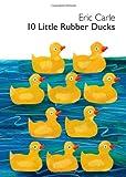 10 Little Rubber Ducks Board Book, Eric Carle, 006196428X
