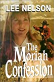 The Moriah Confession, Lee Nelson, 0936860340