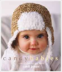 Candy Babies: Cute Crochet For Wee Ones: Candi Jensen