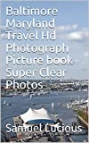 Baltimore Maryland Travel Hd Photograph Picture book Super Clear Photos