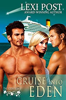 Cruise Into Eden (The Eden Series Book 1) by [Post, Lexi]