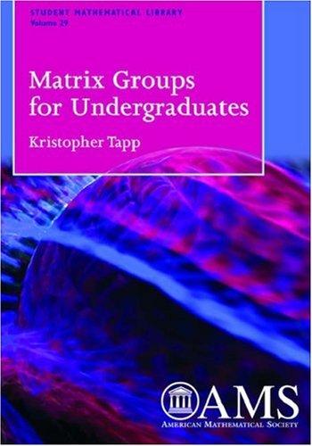 Matrix Groups for Undergraduates (Student Mathematical Library,)