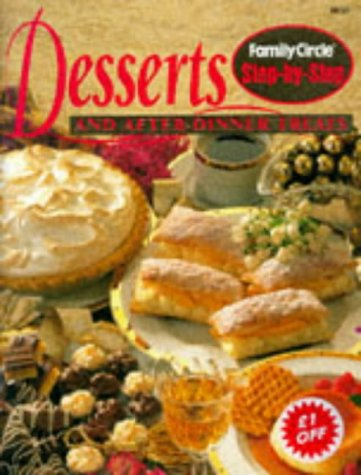 Step by Step - Desserts and After-Dinner Treats (