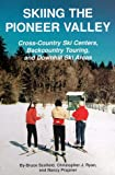 Skiing the Pioneer Valley: Cross Country Ski Centers Backcountry Touring and Downhill Ski Areas