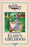 Elsie's Girlhood, Martha Finley, 1889128031