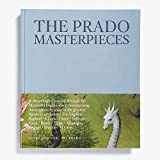 The Prado Masterpieces: Featuring works from one of the world's most important museums