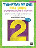 img - for Two-Gether We Sing Folk Songs: 10 Fantastic Arrangements for 2-Part Voices (Teacher's Handbook) book / textbook / text book