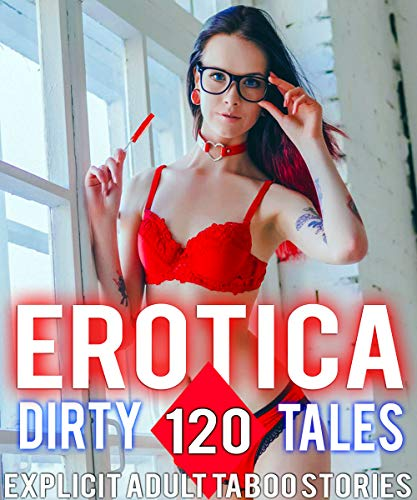 Erotica 120 Dirty Tales Explicit Adult Taboo Stories