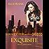 Exquisite (Exquisite Series Book 1)