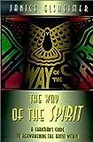 The Way of the Spirit, Janice M. Elsheimer, 0595120563
