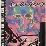 Sex On Wheelz 12 Inch (12