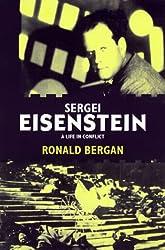 Sergei Eisenstein: A Life in Conflict