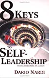 8 Keys to Self Leadership: From Awareness to Action