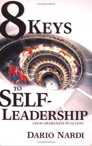 8 Keys to Self Leadership: From Awareness to Action Awareness Key