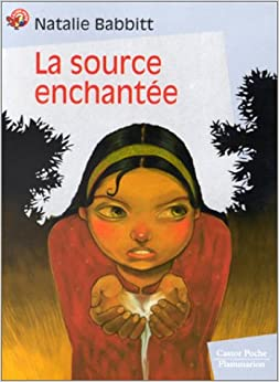 La Source Enchantee / Tuck Everlasting (French Edition): Natalie ...