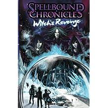 Spellbound Chronicles - Witches Revenge (Volume 2)