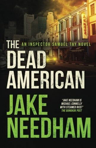 The Dead American (The Inspector Tay Novels) (Volume 3) by Jake Needham - Mall Needham