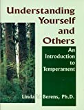 Understanding Yourself and Others, an Introduction to Temperament, Berens, Linda, 0966462491