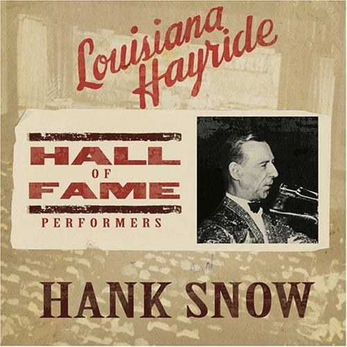 Snow, Hank - Louisiana Hayride Hall of Fame - Amazon.com Music