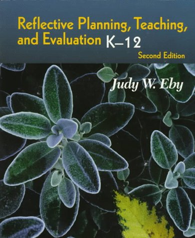 Reflective Planning, Teaching, and Evaluation, K-12