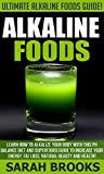 Alkaline Foods: Ultimate Alkaline Foods Guide! - Learn How To Alkalize Your Body With This PH Balance Diet And Superfoods Guide To Increase Your Energy, ... Foods, Metabolism, Anti Aging, Gluten Free)