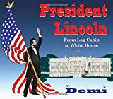 Image of President Lincoln: From Log Cabin to White House