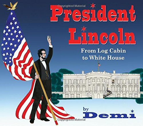President Lincoln: From Log Cabin to White