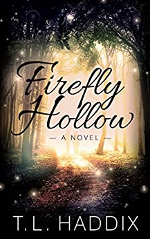 Firefly Hollow (Firefly Hollow series Book 1) by [Haddix, T. L.]