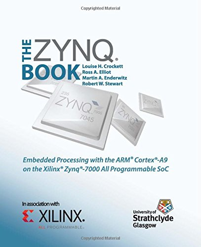The Zynq Book  Embedded Processing With The Arm Cortex A9 On The Xilinx Zynq 7000 All Programmable Soc